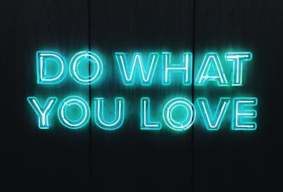 Do what you love in neon lights